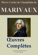 Marivaux : Oeuvres complètes — Les 39 pièces et plus (nouvelle édition annotée et illustrée)