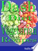 Dash Diet  Vegetarians Recipes