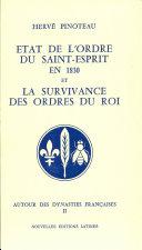 Pdf Etat de l'Ordre du Saint-Esprit en 1830 ; et, La survivance des ordres du roi Telecharger