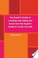 The Expert S Guide To Creating And Selling The Brand And The Expert S Guide To Cyber Security