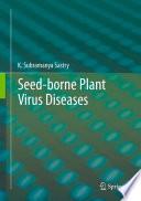 """""""Seed-borne plant virus diseases"""" by K. Subramanya Sastry"""