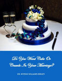 Do You Want Cake Or Crumbs in Your Marriage  Book