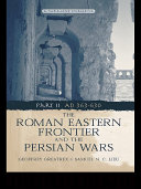The Roman Eastern Frontier and the Persian Wars AD 363-628