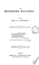 The Mother's magazine, ed. by mrs. A.G. Whittelsey. [Continued as] The Mother's magazine and family preacher Pdf/ePub eBook