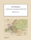 After Waterloo - Reminiscences of European Travel 1815-1819