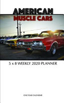 American Muscle Cars 5 X 8 Weekly 2020 Planner