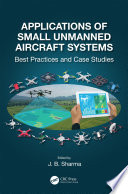 Applications of Small Unmanned Aircraft Systems Book