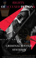 RIGHTS OF ACCUSED PERSONS IN CRIMINAL JUSTICE SYSTEM BY KIIZA SMITH Book