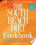 """The South Beach Diet Cookbook: More than 200 Delicious Recipies That Fit the Nation's Top Diet"" by Arthur Agatston"