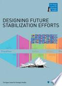 DESIGNING FUTURE STABILIZATION EFFORTS Book PDF