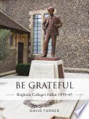 Be Grateful  Brighton College s Fallen 1939   45