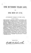 One Hundred Years Ago  Or  Our Boys of 1776