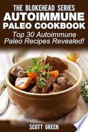 Autoimmune Paleo Cookbook  Top 30 Autoimmune Paleo Recipes Revealed