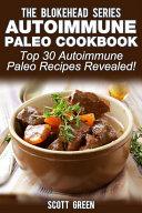 Autoimmune Paleo Cookbook :Top 30 Autoimmune Paleo Recipes Revealed!