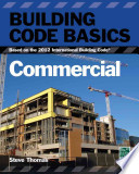 Building Code Basics - Commercial  : Based on the 2012 International Building Code