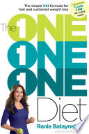"""The One One One Diet: The Simple 1:1:1 Formula for Fast and Sustained Weight Loss"" by Rania Batayneh, Eve Adamson"