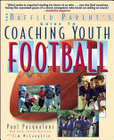 The Baffled Parent s Guide to Coaching Youth Football