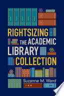 Rightsizing the Academic Library Collection Book