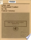 Ethics and Professional Conduct for the Federal Attorney