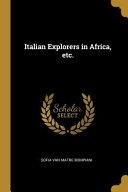 Italian Explorers in Africa, Etc.