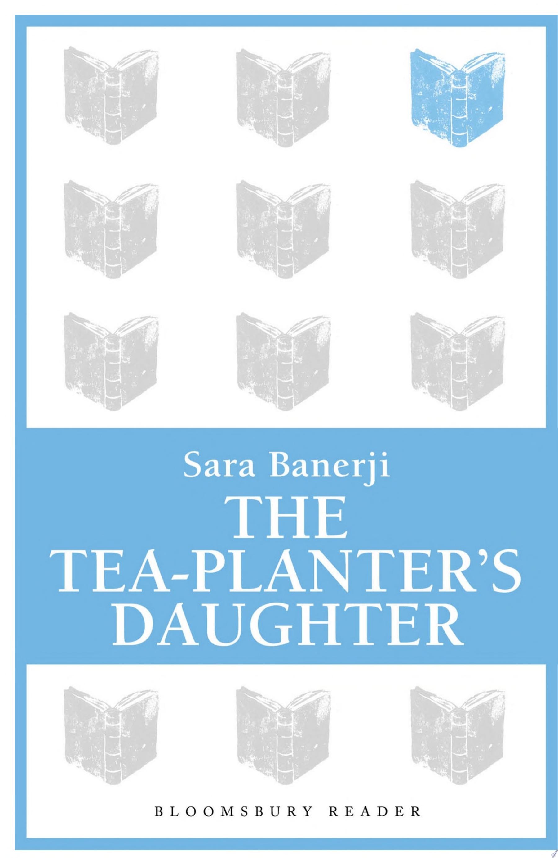 The Tea Planter s Daughter
