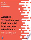 Assistive Technologies And Environmental Interventions In Healthcare Book