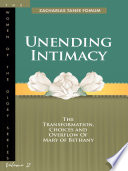 Unending Intimacy  The Transformation  Choices And Overflow of Mary of Bethany