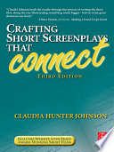 """""""Crafting Short Screenplays that Connect"""" by Claudia Hunter Johnson"""