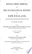 Magnalia Christi Americana  Or  The Ecclesiastical History of New England Book