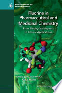 Fluorine In Pharmaceutical And Medicinal Chemistry: From Biophysical Aspects To Clinical Applications