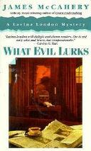 What Evil Lurks