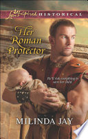 Her Roman Protector  Mills   Boon Love Inspired Historical