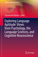 Exploring Language Aptitude  Views from Psychology  the Language Sciences  and Cognitive Neuroscience