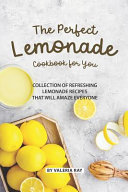 The Perfect Lemonade Cookbook for You