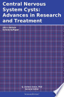 Central Nervous System Cysts: Advances in Research and Treatment: 2011 Edition
