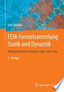 FEM-Formelsammlung Statik und Dynamik  : Hintergrundinformationen, Tipps und Tricks