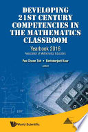 Developing 21st Century Competencies in the Mathematics Classroom