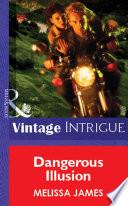 Dangerous Illusion  Mills   Boon Vintage Intrigue