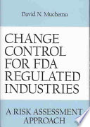 Change Control For Fda Regulated Industries Book PDF