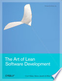 The Art of Lean Software Development  : A Practical and Incremental Approach