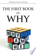 The First Book of Why   Why I Am Me