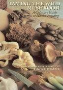 Taming the Wild Mushroom