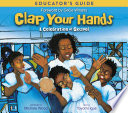 Clap Your Hands Educator s Guide