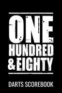 One Hundred and Eighty | Darts Scorebook