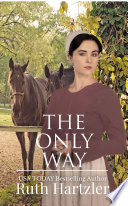 The Only Way (Amish Romance)
