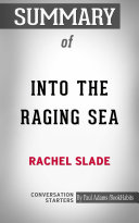 Summary of Into the Raging Sea: Thirty-Three Mariners, One Megastorm, and the Sinking of El Faro