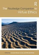 The Routledge Companion to Virtue Ethics Pdf/ePub eBook