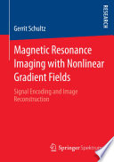 Magnetic Resonance Imaging with Nonlinear Gradient Fields