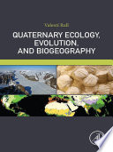 Quaternary Ecology  Evolution  and Biogeography