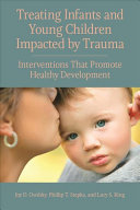 Treating Infants and Young Children Impacted by Trauma